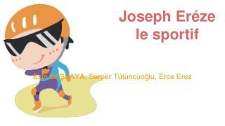 Joseph Eréze le sportif