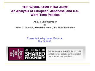 THE WORK-FAMILY BALANCE An Analysis of European, Japanese, and U.S. Work-Time Policies  An EPI Briefing Paper by  Janet