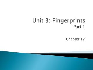 Unit 3: Fingerprints Part 1