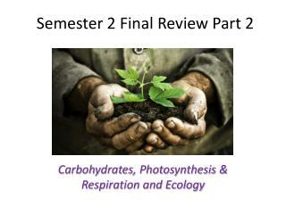 Semester 2 Final Review Part 2