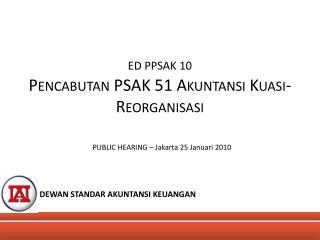 ED PPSAK 10 Pencabutan PSAK 51 Akuntansi  Kuasi-Reorganisasi