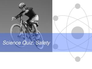 Science Quiz: Safety