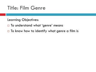 Title: Film Genre