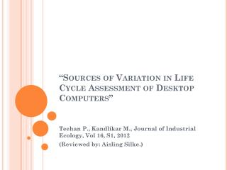 � Sources of Variation in Life Cycle Assessment of Desktop Computers �