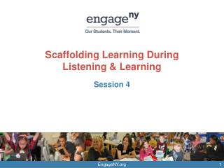 Scaffolding Learning During  Listening & Learning