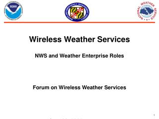 Wireless Weather Services NWS and Weather Enterprise Roles Forum on Wireless Weather Services