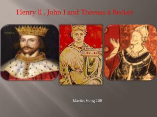 Henry ll , John I and Thomas à Becket