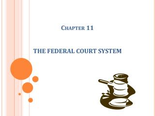 Chapter 11 THE FEDERAL COURT SYSTEM