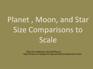 Planet , Moon, and Star Size Comparisons to Scale