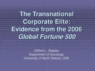 The Transnational Corporate Elite: Evidence from the 2006  Global Fortune 500