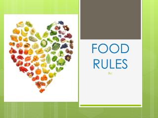 FOOD RULES By :