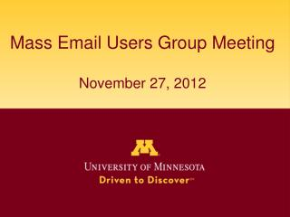 Mass Email Users Group Meeting November 27, 2012