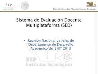 Sistema de Evaluación Docente Multiplataforma (SED)