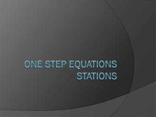 One step equations stations