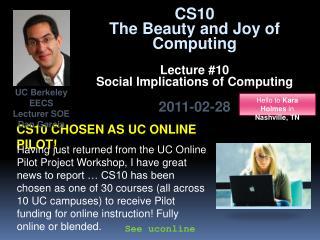 CS10 chosen as  uc  online pilot!