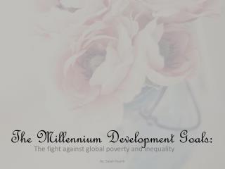 The Millennium Development Goals: