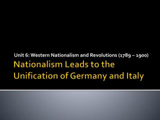 Nationalism Leads to the Unification of Germany and Italy