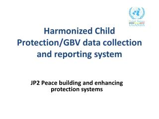 Harmonized  Child Protection/GBV data collection  and  reporting system