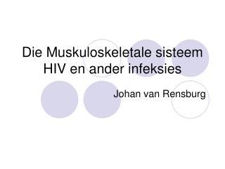 Die  Muskuloskeletale sisteem HIV  en  ander infeksies