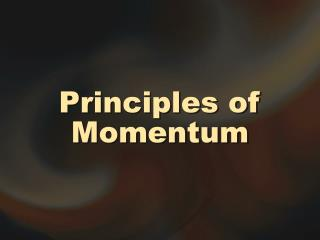 Principles of Momentum