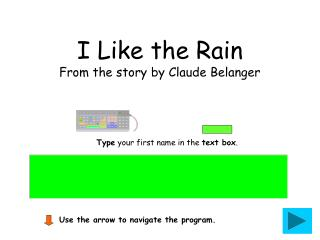 I Like the Rain From the story by Claude Belanger