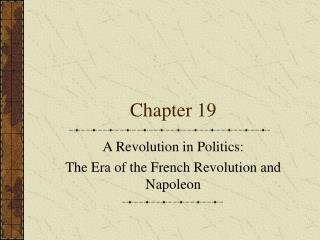 A Revolution in Politics: The Era of the French Revolution and Napoleon