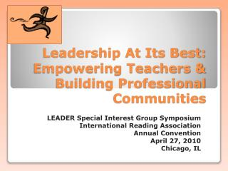 Leadership At Its Best:  Empowering Teachers  Building Professional Communities