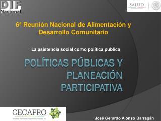Políticas públicas y Planeación Participativa