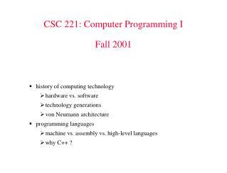 CSC 221: Computer Programming I  Fall 2001
