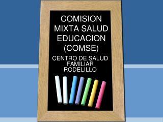 COMISION MIXTA SALUD EDUCACION (COMSE)