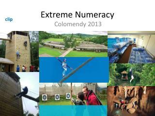 Extreme Numeracy