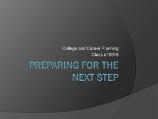 Preparing for the Next Step