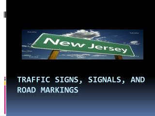 Traffic Signs, Signals, and Road Markings