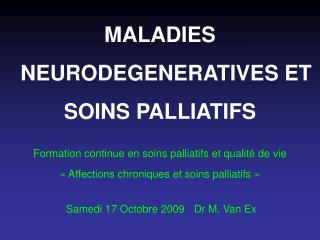 MALADIES NEURODEGENERATIVES ET  SOINS PALLIATIFS