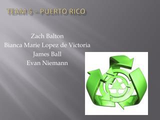 Team 5 – Puerto Rico