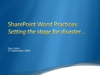 SharePoint Worst Practices: Setting the stage for disaster …