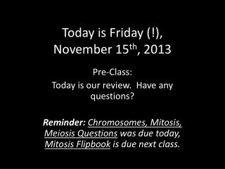 Today is Friday (!), November  15 th , 2013