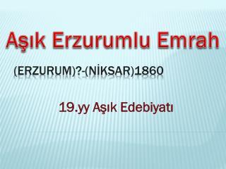 (Erzurum)?-( Nİksar )1860