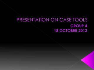 PRESENTATION ON CASE TOOLS