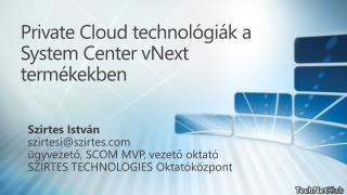 Private Cloud technológiák a System Center  vNext  termékekben