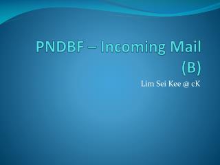 PNDBF – Incoming Mail (B)