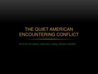 The Quiet American Encountering Conflict