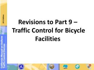 Revisions to Part 9 –   Traffic Control for Bicycle Facilities