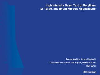 High Intensity Beam Test of Beryllium for Target and Beam Window Applications
