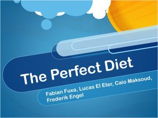 The Perfect Diet