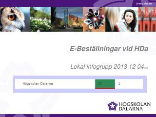E-Beställningar vid HDa Lokal infogrupp 2013 12 04 / bka