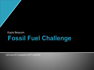 Fossil Fuel Challenge