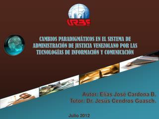 Autor: Elías José Cardona B. Tutor: Dr. Jesús  Cendros Guasch .