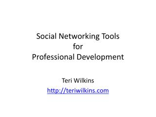 Social Networking Tools for Professional Development
