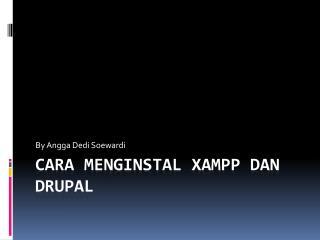 CARA MENGINSTAL XAMPP DAN DRUPAL